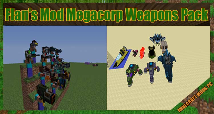 Flan's Mod Megacorp Weapons Pack