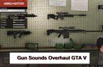 Gun Sounds Overhaul Gta V